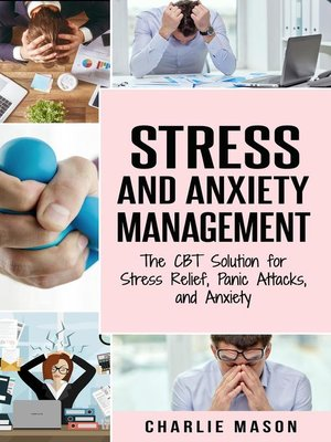 cover image of Stress and Anxiety Management the CBT Solution for Stress Relief, Panic Attacks, and Anxiety