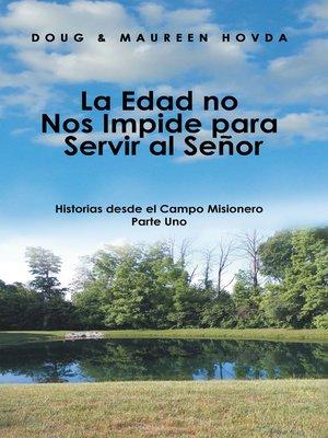 cover image of La Edad No Nos Impide Para Servir Al Señor