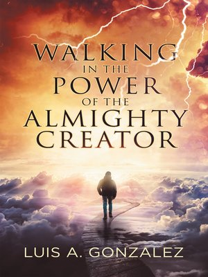 cover image of Walking in the Power of the Almighty Creator