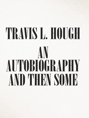 cover image of An Autobiography and Then Some