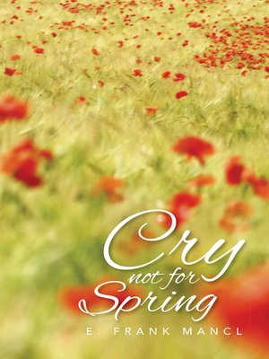 cover image of Cry Not for Spring