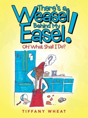 cover image of There'S a Weasel Behind My Easel!