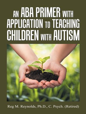 cover image of An Aba Primer with Application to Teaching Children with Autism