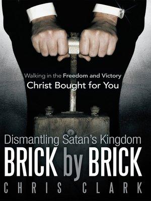 cover image of Dismantling Satan'S Kingdom Brick by Brick