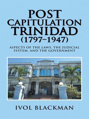 cover image of Post Capitulation Trinidad (1797–1947)