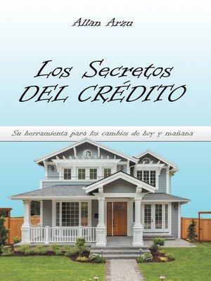 cover image of Los Secretos Del Crédito