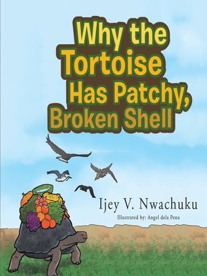cover image of Why the Tortoise Has Patchy, Broken Shell