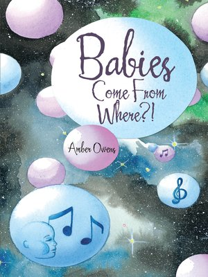 cover image of Babies Come from Where?!