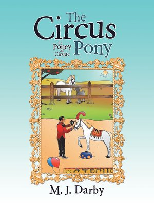 cover image of The Circus Pony ; Le Poney Du Cirque