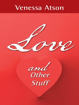 cover image of Love and Other Stuff