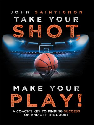 cover image of Take Your Shot, Make Your Play!