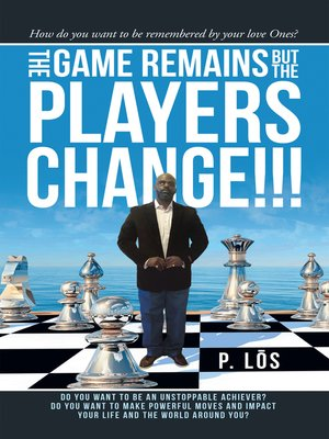 cover image of The Game Remains but the Players Change!!!