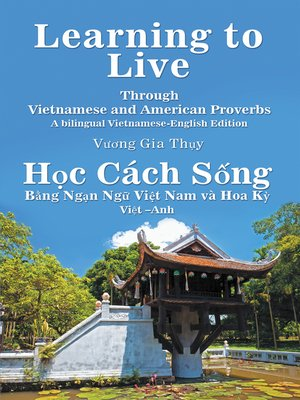 cover image of Learning to Live Through Vietnamese and American Proverbs