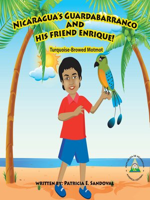 cover image of Nicaragua's Guardabarranco and His Friend Enrique!
