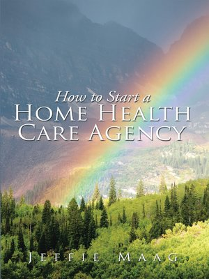 cover image of How to Start a Home Health Care Agency