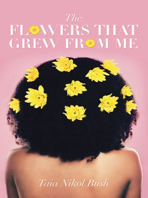 cover image of The Flowers That Grew from Me