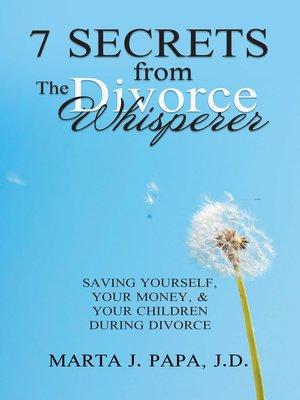 cover image of 7 Secrets from the Divorce Whisperer