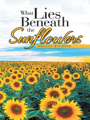 cover image of What Lies Beneath the Sunflowers