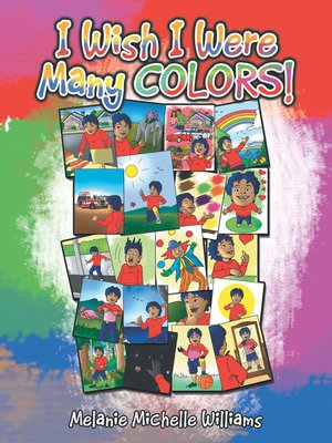 cover image of I Wish I Were Many Colors!