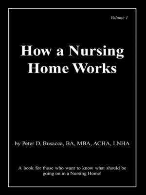 cover image of How a Nursing Home Works