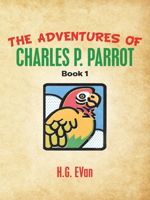 cover image of The Adventures of Charles P. Parrot