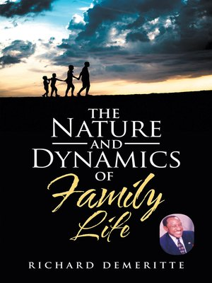 cover image of The Nature and Dynamics of Family Life