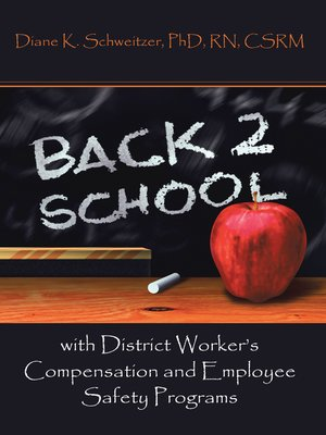 cover image of Going Back to School with District Worker'S Compensation and Employee Safety Programs