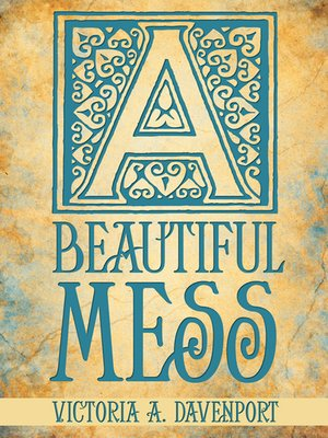 cover image of A Beautiful Mess