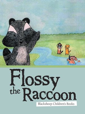 cover image of Flossy the Raccoon