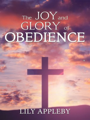 cover image of The Joy and Glory of Obedience