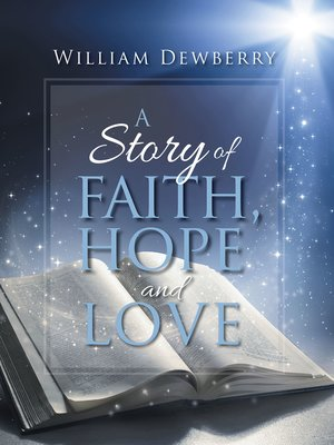 cover image of A Story of Faith, Hope and Love
