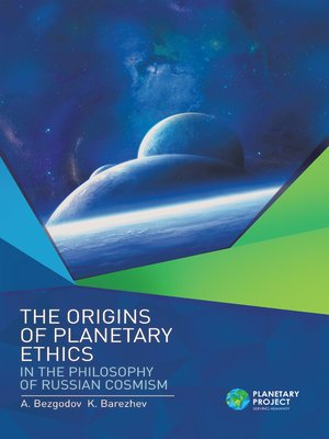 cover image of The Origins of Planetary Ethics in the Philosophy of Russian Cosmism