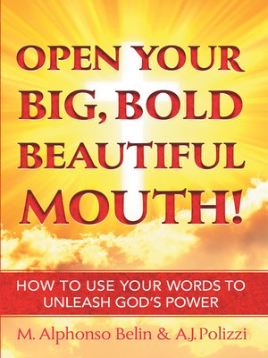 cover image of Open Your Big, Bold, Beautiful Mouth