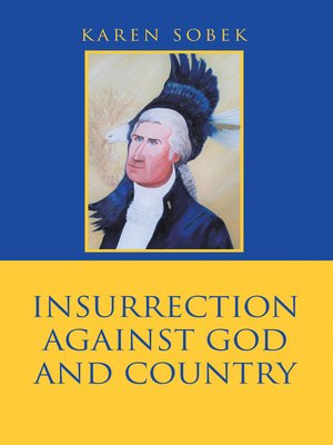 cover image of Insurrection Against God and Country