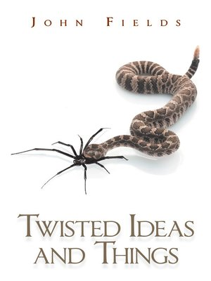 cover image of Twisted Ideas and Things