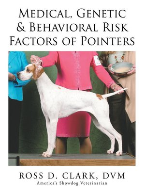 cover image of Medical, Genetic & Behavioral Risk Factors of Pointers