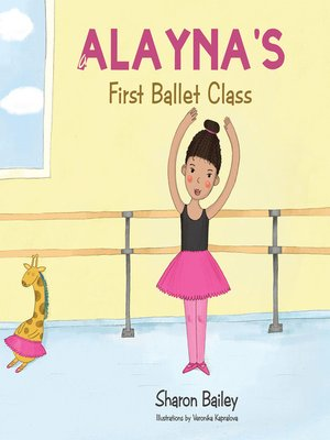 cover image of Alayna's First Ballet Class