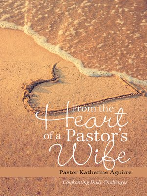 cover image of From the Heart of a Pastor's Wife