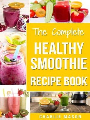 cover image of Smoothie Recipe Book Recipes and Juice Book Diet Maker Machine Cookbook Cleanse Bible (Smoothie Recipe Book Smoothie Recipes Smoothie Recipes Smoothie)