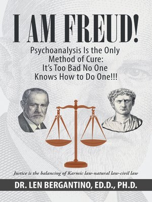 cover image of I Am Freud! Psychoanalysis Is the Only Method of Cure