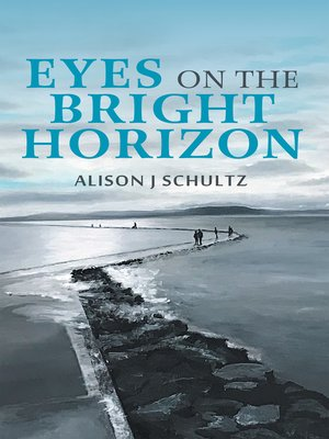 cover image of Eyes on the Bright Horizon