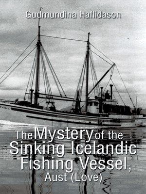 cover image of The Mystery of the Sinking Icelandic Fishing Vessel, Aust (Love)