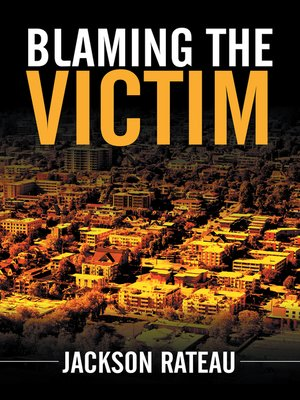 cover image of Blaming the Victim