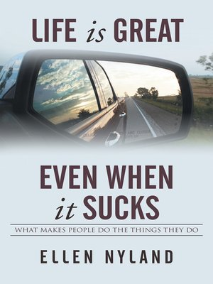 cover image of Life Is Great, Even When It Sucks
