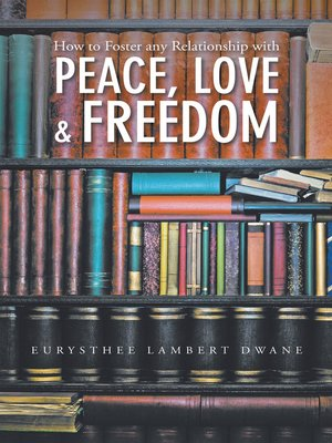 cover image of How to Foster Any Relationship with Peace Love & Freedom
