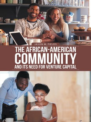 cover image of The African-American Community and Its Need for Venture Capital