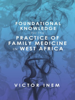 cover image of Foundational Knowledge  for the  Practice of Family Medicine in West Africa