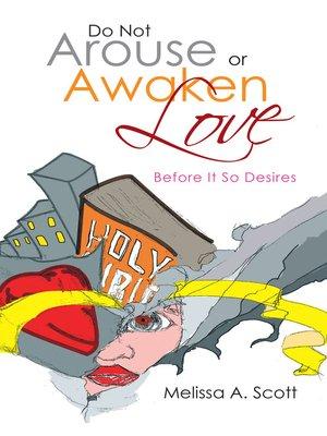 cover image of Do Not Arouse or Awaken Love