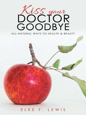 cover image of Kiss Your Doctor Goodbye