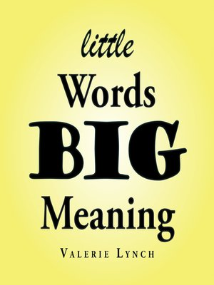 cover image of Little Words Big Meaning